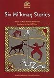 Six Mi'kmaq Stories, Ruth Holmes Whitehead, 1551097737