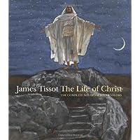 James Tissot: The Life of Christ