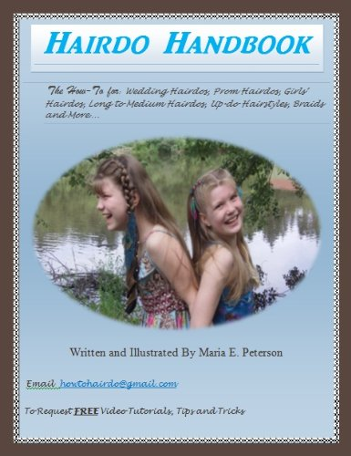 Hairdo Handbook The How-To for Wedding Hairdos, Girls Hairdos, Long to Medium Hairdos, Updo Hairstyles and More