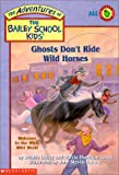 Ghosts Don't Ride Wild Horses, Debbie Dadey and Marcia Thornton Jones, 0439215846