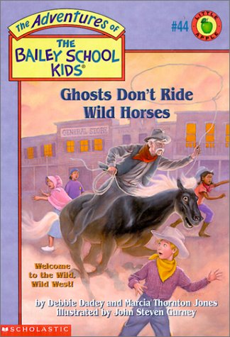 Ghosts Don't Ride Wild Horses (The Adventures of the Bailey School Kids, #44) ()