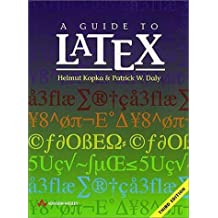 A Guide to Latex: Document preparation for beginners and advanced users (3rd Edition)