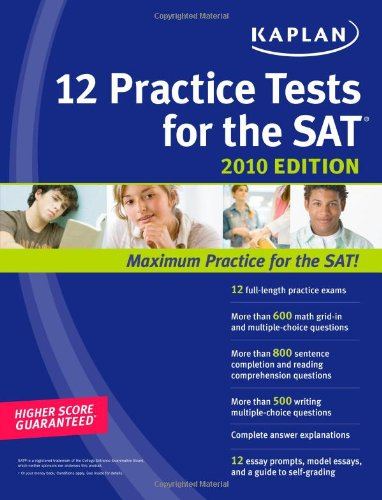 Kaplan 12 Practice Tests for the SAT 2010