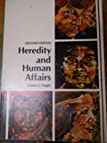 Heredity and Human Affairs, Nagle, James J., 0801636213
