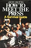 How to Meet the Press, Jack Hilton, 0396089143
