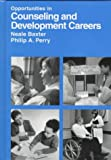 Opportunities in Counseling and Development Careers, Toch, Mark U. and Baxter, Neale J., 0844246883