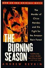 The Burning Season (Movie Tie-In) Paperback