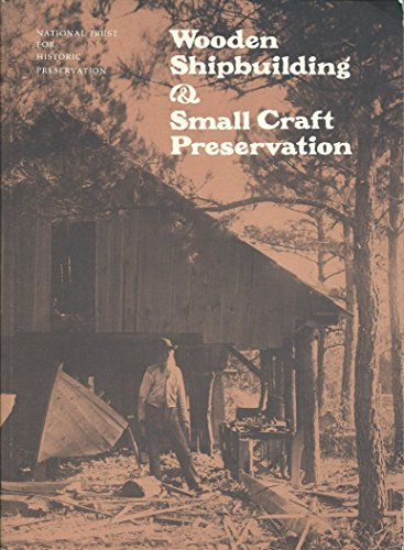 Wooden Shipbuilding And Small Craft Preservation