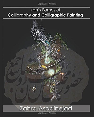 Read Online Iran's Fames of Calligraphy and Calligraphic Painting pdf