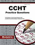 CCHT Exam Practice Questions: CCHT Practice Tests & Exam Review for the Certified Clinical Hemodialysis Technician Exam