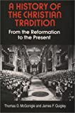 img - for A History of the Christian Tradition, Vol. II: From the Reformation to the Present book / textbook / text book