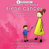 Cuando tu mama tiene Cancer, Maryann Makekau, 0982660170