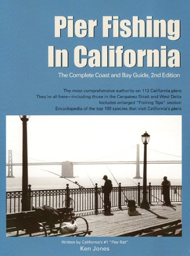 Read Online Pier Fishing in California: The Complete Coast and Bay Guide, 2nd Edition pdf