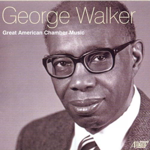 George Walker: Great American Chamber Music (American Chamber Music)