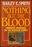 Nothing but the Blood, Bailey E. Smith, 0805415378