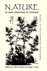 Nature in Asian Traditions of Thought: Essays in Environmental Philosophy (Suny Series in Philosophy and Biology)