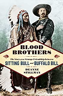 Book Cover: Blood Brothers: The Story of the Strange Friendship between Sitting Bull and Buffalo Bill