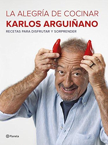 La alegría de cocinar (Spanish Edition) by [Arguiñano, Karlos]