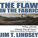 The Flaw in the Fabric: A Travellers Guide for Lost Souls, Book 1 | Jim Lindsey