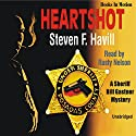 Heartshot: An Undersheriff Bill Gastner Mystery #1 Audiobook by Steven F. Havill Narrated by Rusty Nelson