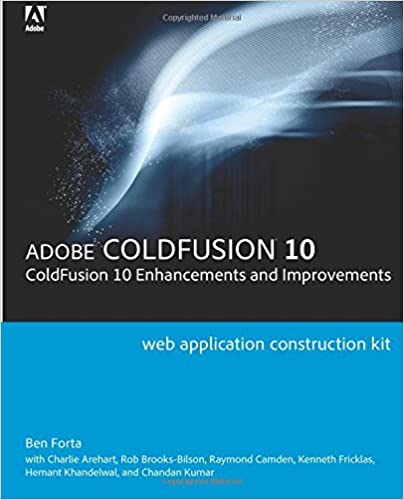 Adobe ColdFusion Web Application Construction Kit ColdFusion 10 Enhancements and Improvements