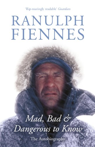 Amazon mad bad and dangerous to know ebook ranulph fiennes mad bad and dangerous to know by fiennes ranulph fandeluxe Image collections