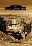 Glen Canyon Dam   (AZ)  (Images of America)