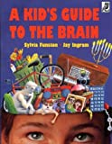A Kid's Guide to the Brain, Sylvia Funston and Jay Ingram, 1895688191