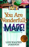 You Are Wonderfully Made, Lois Walfrid Johnson, 1556616546