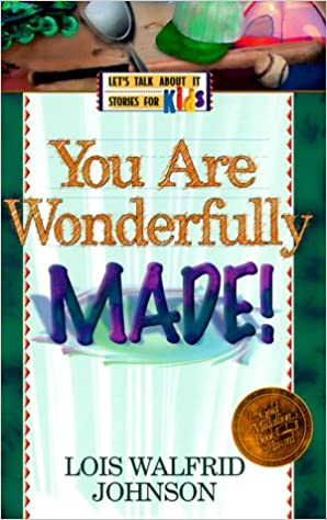 You Are Wonderfully Made Lets Talk About It Stories For Kids