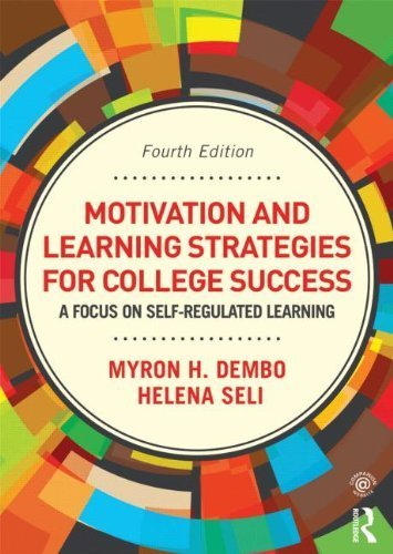 Motivation and Learning Strategies for College Success: A Focus on Self-Regulated Learning by Seli, Helena, Dembo, Myron H. (2012) Paperback
