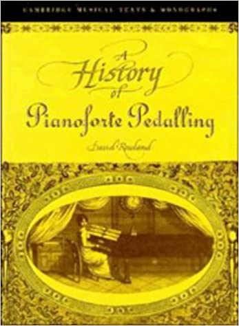 A History of Pianoforte Pedalling Cambridge Musical Texts and ...