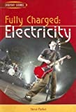 Fully Charged - Electricity, Steve Parker, 1403464197