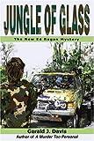 Jungle of Glass, Gerald J. Davis, 0595235794