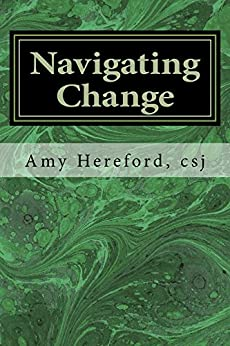 Navigating Change: The Role of Law in the Life-cycle of a Religious Institute by [Hereford, Amy]
