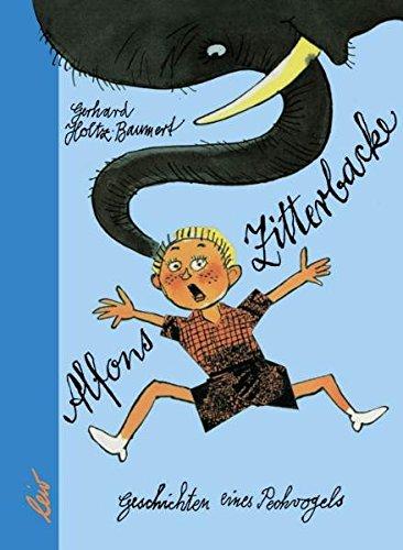 Alfons Zitterbacke Die Heiteren Geschichten Eines Pechvogels Holtz Baumert Gerhard 9783928885768 Amazon Com Books