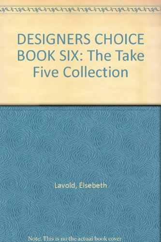 DESIGNERS CHOICE BOOK SIX: The Take Five Collection