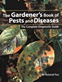 The Gardener's Book of Pests and Diseases, Roland Fox, 0713486198