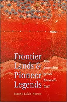 Frontier Lands and Pioneer Legends: How Pastoralists Gained Karuwali Land