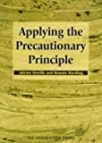 Applying the Precautionary Principle, Adrian Deville and Ronnie Harding, 1862872031