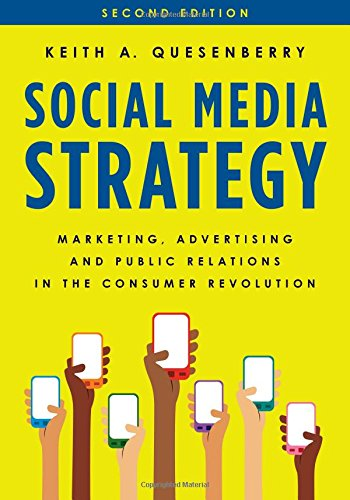 Social Media Strategy: Marketing, Advertising, and Public Relations in the Consumer Revolution by Rowman & Littlefield Publishers