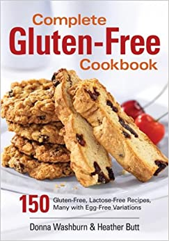 Book Complete Gluten-Free Cookbook: 150 Gluten-Free, Lactose-Free Recipes, Many with Egg-Free Variations