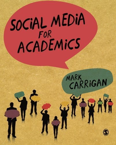 Social Media for Academics by Mark Carrigan (2016-04-18)