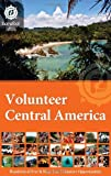 Volunteer Central America : Barefoot Atlas, Lowe, Alexandra and Welch, Devin, 098372721X