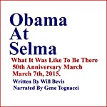 Obama at Selma: What It Was Like to Be There | Will Bevis