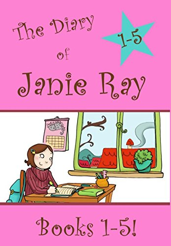 The Diary of Janie Ray: Books - 1 The Ray