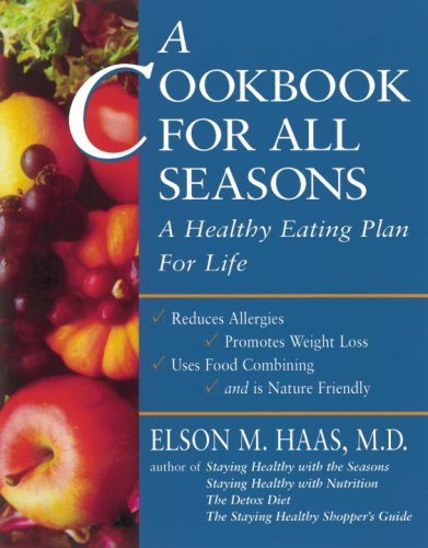 A Cookbook for All Seasons:  A Healthy Eating Plan for Life (Seasons Cookbook All)