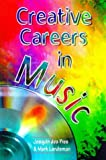 Creative Careers in Music, Josquin Des Pres and Mark Landsman, 1581150490