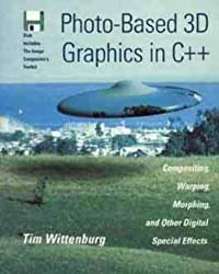 Photo-based 3D Graphics in C++: Compositing, Warping, Morphing and Other Digital Special Effects