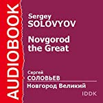 Novgorod the Great [Russian Edition] | Sergey Solovyov